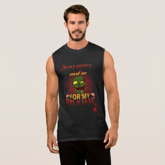 Zombie want me for my brains sleeveless shirt