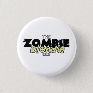 ZombieBlondie Pin! 1 Inch Round Button