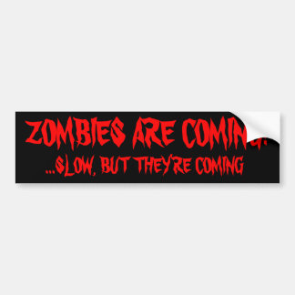 Zombies Are Coming Bumper Sticker