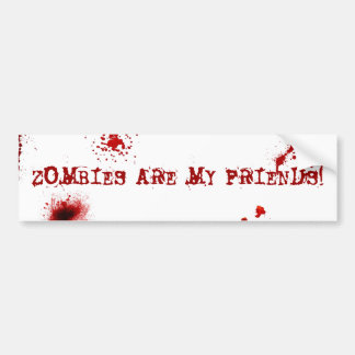 Zombies are my friends bumper sticker