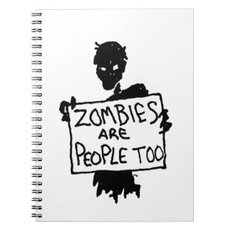 ZOMBIES ARE PEOPLE TOO notebook