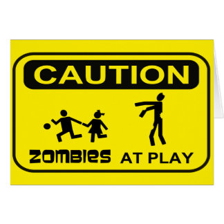 Zombies At Play Caution Sign Design Card