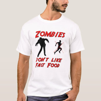 Zombies dont like fast food T-Shirt