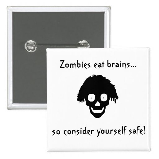 """Zombies eat brains..."" Button"