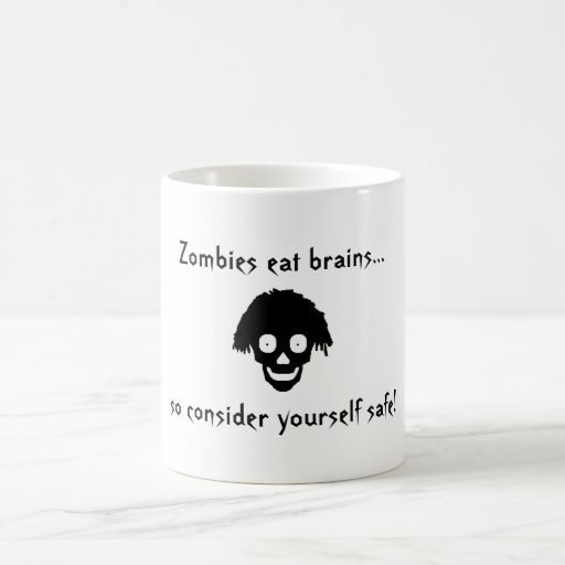 """Zombies eat brains..."" Mug"