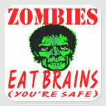 Zombies Eat Brains (You're Safe) Sticker
