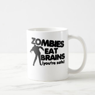 Zombies eat BRAINS (youre safe) Classic White Coffee Mug