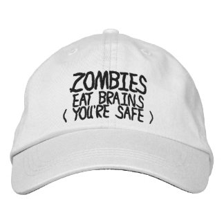 Zombies Eat Brains Youre Safe Embroidered Baseball Caps