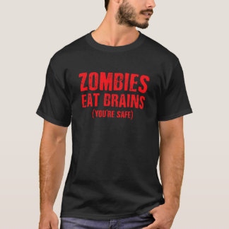 ZOMBIES EAT BRAINS (YOU'RE SAFE) Graphic Tee