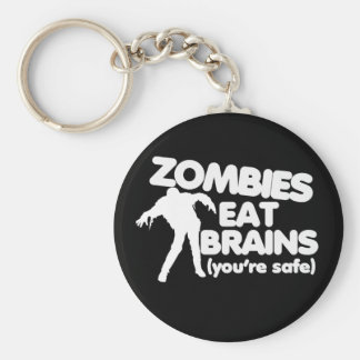 Zombies Eat Brains (youre safe) Keychain