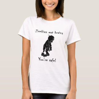 Zombies Eat Brains - You're Safe T-Shirt