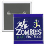 Zombies Hate Fast Food 2 Inch Square Button