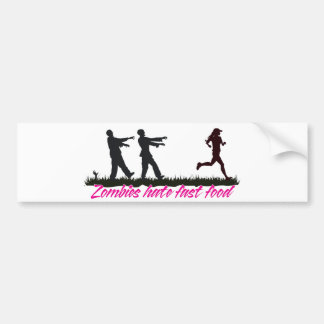Zombies Hate Fast Food (Girls) Bumper Sticker
