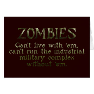 Zombies Industrial Military Complex Greeting Card