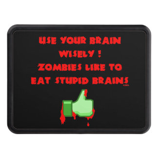 Zombies like stupid brains trailer hitch cover