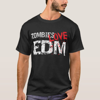 Zombies Love EDM T-Shirt