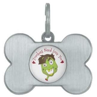 Zombies Need Love Pet Name Tag