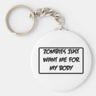 zombies only like me for my body keychain