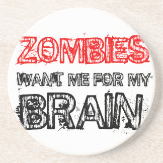 zombies want me for my brain coaster