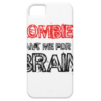zombies want me for my brain iPhone 5 cover