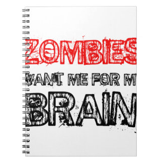 zombies want me for my brain notebooks