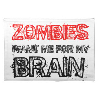 zombies want me for my brain placemat