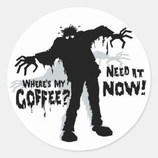 Zombies Wants Coffee Round Sticker