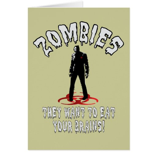 Zombies Warning - They Want To Eat Your Brains! Cards