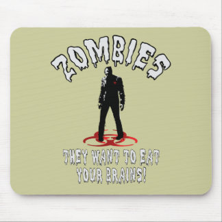Zombies Warning - They Want To Eat Your Brains! Mouse Pad