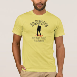 Zombies Warning - They Want To Eat Your Brains! T-Shirt