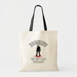 Zombies Warning - They Want To Eat Your Brains! Tote Bag