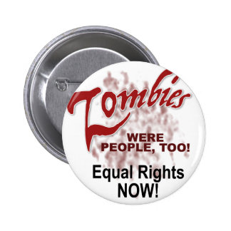 zombies were people too 2 inch round button