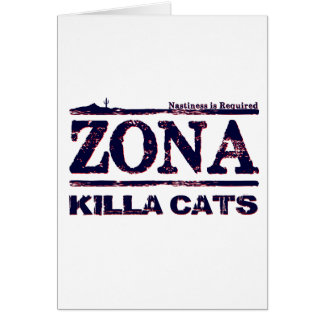 Zona Killa Cats - Nastiness is Required Greeting Card