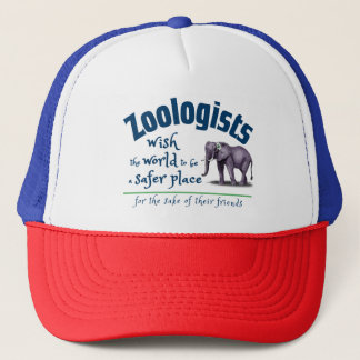 Zoologist wish the world a safer place trucker hat