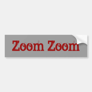 Zoom Zoom Bumper Sticker