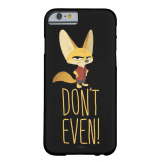 Zootopia | Finnick - Don't Even! Barely There iPhone 6 Case