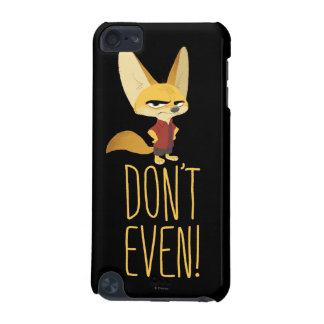 Zootopia | Finnick - Don't Even! iPod Touch (5th Generation) Cover