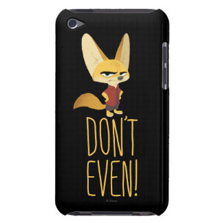 Zootopia | Finnick - Don't Even! iPod Touch Case-Mate Case
