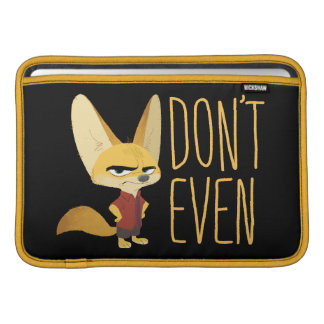 Zootopia | Finnick - Don't Even! Sleeve For MacBook Air