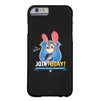 Zootopia | Judy Hopps - Join Today! Barely There iPhone 6 Case