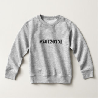#ZOYZOYNI Toddler Sweatshirt