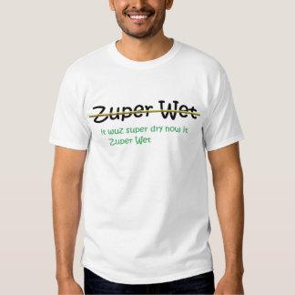 Zuper Wet Tshirts