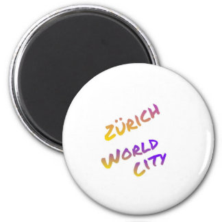 Zürich world city, colorful text art 2 inch round magnet