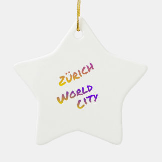 Zürich world city, colorful text art ceramic star ornament