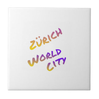 Zürich world city, colorful text art ceramic tile